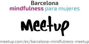 Barcelona Mindfulness para Mujeres Meetup